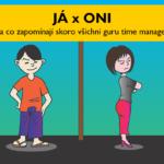 JÁ x ONI aneb na co zapomínají skoro všichni guru time managementu